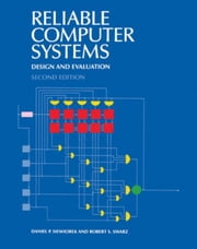 Reliable Computer Systems: Design and Evaluatuion ebook by Siewiorek, Daniel
