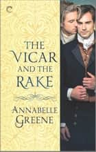 The Vicar and the Rake - A Gay Regency Historical Romance ebook by