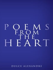Poems from the Heart ebook by Dulce Alexandre