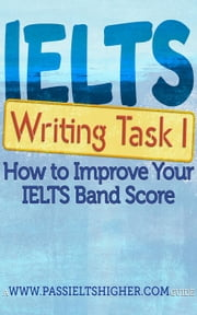 IELTS Task 1 Writing (Academic) Test: How to improve your IELTS band score