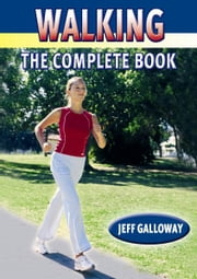 Walking - The Complete Book ebook by Galloway, Jeff