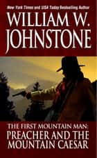 Preacher and The Mountain Caesar ebook by William W. Johnstone