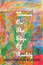 Woman on the Edge of Reality ebook by Linda Parkinson-Hardman