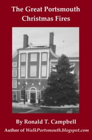 The Great Portsmouth Christmas Fires ebook by Ronald T. Campbell