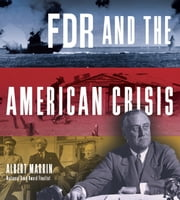 FDR and the American Crisis ebook by Albert Marrin