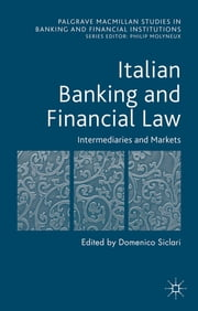 Italian Banking and Financial Law: Intermediaries and Markets ebook by Professor Domenico Siclari