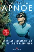 Apnoe - Techniken, Geheimnisse und Lifestyle des Freediving ebook by Nik Linder, Phil Simha
