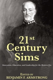 21st Century Sims - Innovation, Education, and Leadership for the Modern Era ebook by Benjamin Armstrong