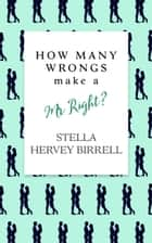 How Many Wrongs make a Mr Right? ebook by Stella Hervey Birrell