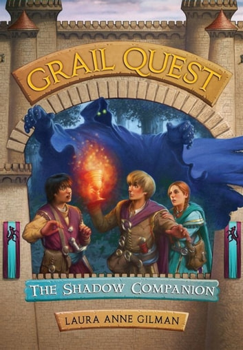 Grail Quest #3: The Shadow Companion ebook by Laura Anne Gilman