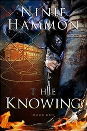 The Knowing: Book One ebook by Ninie Hammon