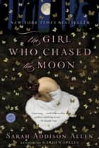 The Girl Who Chased the Moon eBook por Sarah Addison Allen