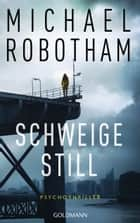 Schweige still - Cyrus Haven 1 - Psychothriller ebook by Michael Robotham, Kristian Lutze