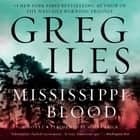 Mississippi Blood - A Novel audiobook by Greg Iles