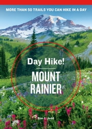 Day Hike! Mount Rainier, 4th Edition ebook by Ron C. Judd