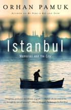 Istanbul (Special Illustrated Edition) ebook by Orhan Pamuk