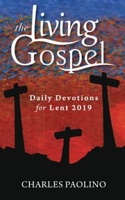 Daily Devotions for Lent 2019 ebook by Charles Paolino
