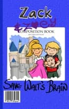 Zack & Zoey Save Walt's Brain -or- Tinker Bell's Time-Travel Tragedy ebook by MJ Ware
