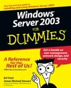 Windows Server 2003 For Dummies ebook by Ed Tittel,James M. Stewart