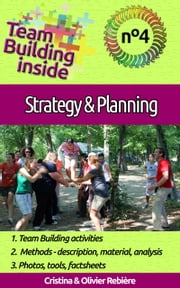 Team Building inside #4 - strategy & planning - Create and Live the team spirit! ebook by Olivier Rebiere