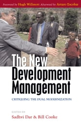 New Development Management, The - Critiquing the Dual Modernization ebook by