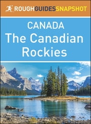 The Rough Guide Snapshot Canada: The Canadian Rockies ebook by Rough Guides