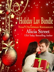 Holiday Luv Bundle: Four Christmas Romances ebook by Alicia Street