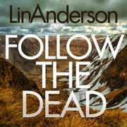 Follow the Dead audiobook by Lin Anderson