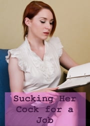 Sucking Her Cock for a Job ebook by Gina Schwarz