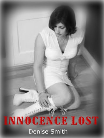 Innocence Lost ebook by Denise Smith