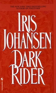 Dark Rider - A Novel ebook by Iris Johansen