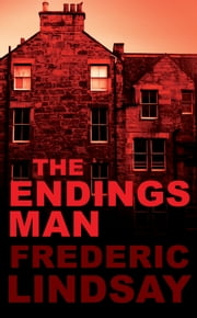 The Endings Man ebook by Frederic Lindsay