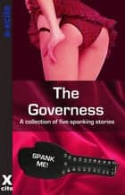 The Governess - A collection of five erotic stories ebook by Izzy French, Deva Shore, Beth Anderson,...
