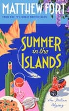 Summer in the Islands eBook by Matthew Fort