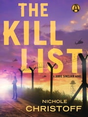 The Kill List - A Jamie Sinclair Novel ebook by Nichole Christoff