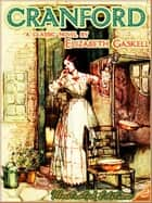 CRANFORD (Illustrated and Free Audiobook Link) 電子書 by Elizabeth Gaskell