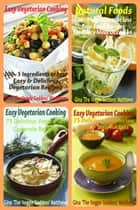 The Veggie Goddess Vegetarian Cookbook Collection: Volumes 1-4 ebook by Gina Matthews