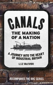Canals: The Making of a Nation ebook by Liz McIvor