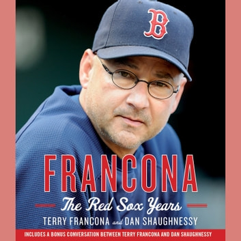 Francona: The Red Sox Years audiobook by Terry Francona,Dan Shaughnessy