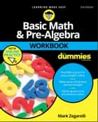 Basic Math and Pre-Algebra Workbook For Dummies ebook by Mark Zegarelli