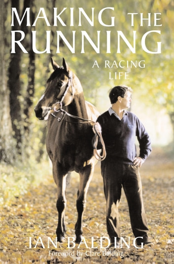 Making the Running ebook by Ian Balding