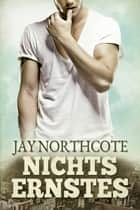 Nichts Ernstes ebook by Jay Northcote, Nora Lys