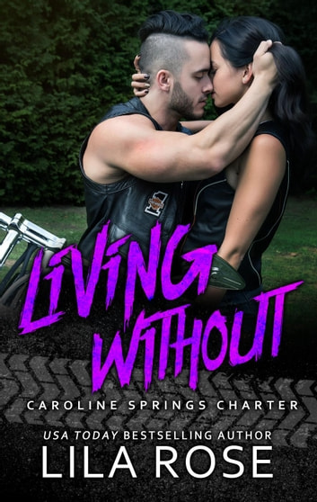 Living Without - Hawks MC: Caroline Springs Charter, #4 ebook by Lila Rose