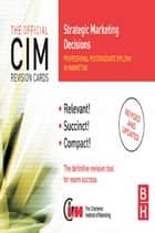CIM Revision Cards Strategic Marketing Decisions ebook by Karen Beamish