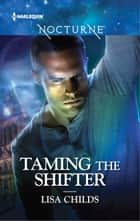 Taming the Shifter ebook by Lisa Childs