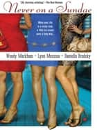 Never on a Sundae ebook by Wendy Markham, Lynn Messina, Daniella Brodsky