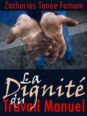 La Dignité Du Travail Manuel ebook by Kobo.Web.Store.Products.Fields.ContributorFieldViewModel