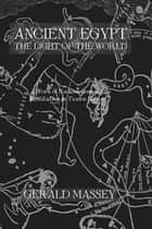 Ancient Egypt Light Of The World 2 Vol set ebook by Massey