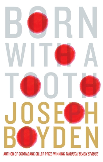 Born With A Tooth ebook by Joseph Boyden