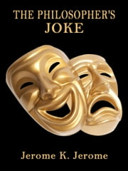 The Philosopher's Joke ebook by Jerome K. Jerome